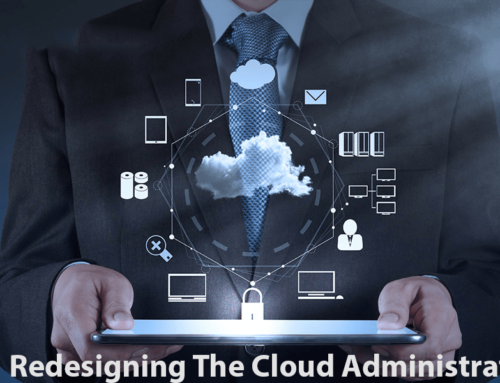 Redesigning The Cloud Administration