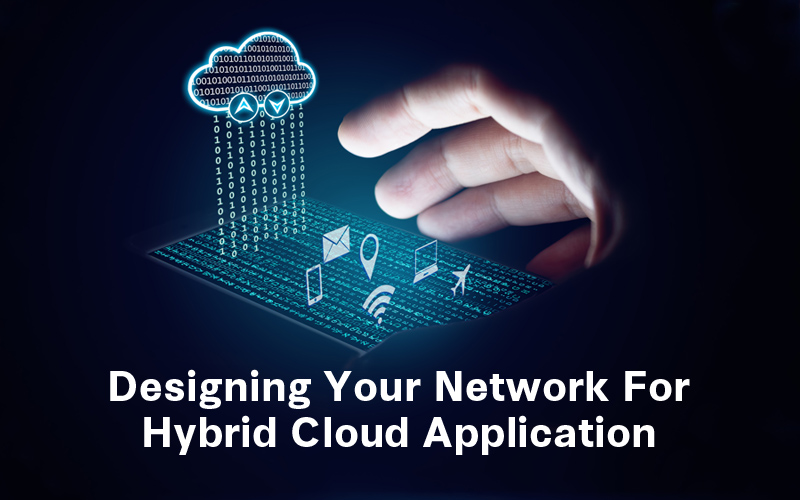 Designing Your Network For Hybrid Cloud Application