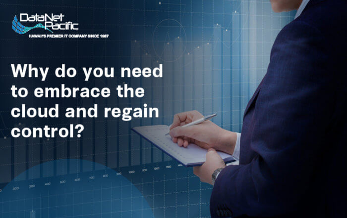 Why do you Need to Embrace the Cloud and Regain Control?
